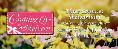 Crafting Live Malvern March 2019 - Award Winning Crafting Live Show Is Coming Back To Malvern
