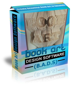 Book Art Design Software (BADS) - ' You'll Be Making Incredible Pieces Of Book Art Before You Know It'