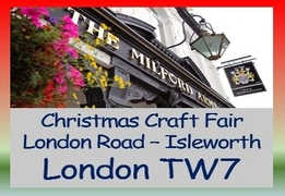Christmas Craft Fair Sunday 20th November -  The Milford Arms - Isleworth - London - TW7 4EY