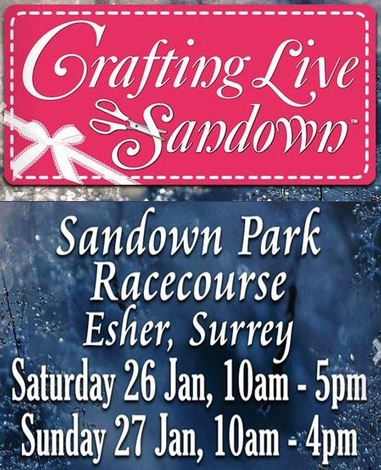 Crafting Live - Sandown January 2019 - The Award Winning Crafting Live Show Is Back !